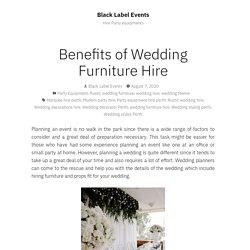 Benefits of Wedding Furniture Hire – Black Label Events