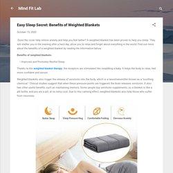 Easy Sleep Secret: Benefits of Weighted Blankets