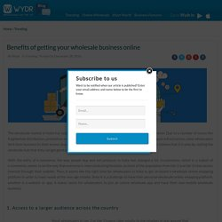 Benefits of getting your wholesale business online – Wydr