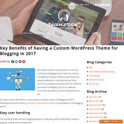 Key benefits of a custom WordPress Theme for blogging in 2017– Nexstair