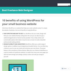 10 benefits of using WordPress for your small business website – Best Freelance Web Designer