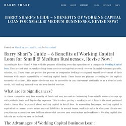 Barry Sharf's Guide - 6 Benefits of Working Capital Loan for Small & Medium Businesses, Revise Now!