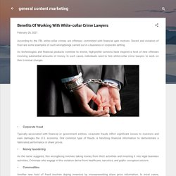 Benefits Of Working With White-collar Crime Lawyers