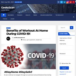 Benefits Of Home Gym Equipment During Covid-19