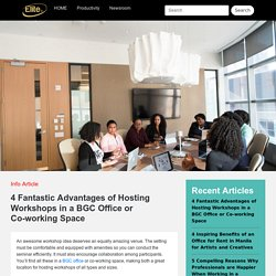 Benefits of Holding Workshops in a BGC Office or Co-Working SpaceElite