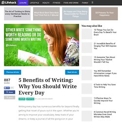 5 Benefits of Writing: Why You Should Write Every Day