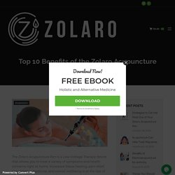 Top 10 Benefits of the Zolaro Acupuncture Pen