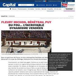 Fleury Michon, Bénéteau, Puy du Fou… l'incroyable dynamisme vendéen