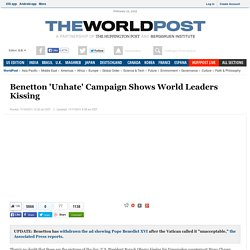 Benetton 'Unhate' Campaign Shows World Leaders Kissing