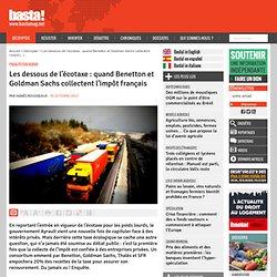 Les dessous de l'écotaxe : quand Benetton et Goldman Sachs collectent l'impôt français