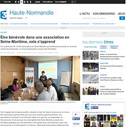 Être bénévole dans une association en Seine-Maritime, cela s'apprend