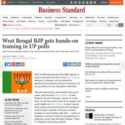 West Bengal BJP gets hands-on training in UP polls