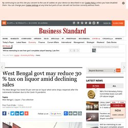 West Bengal govt may reduce 30 % tax on liquor amid declining sales
