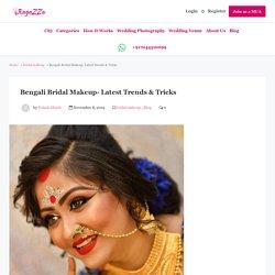 Bengali Bridal Makeup- Latest Trends & Tricks