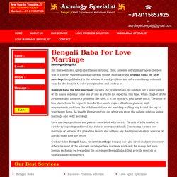 Bengali baba for love marriage - Bengali baba - +91-9115657925