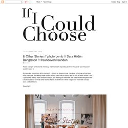 if I could choose: & Other Stories // photo bomb // Sara Hildén Bengtsson // freundevonfreunden
