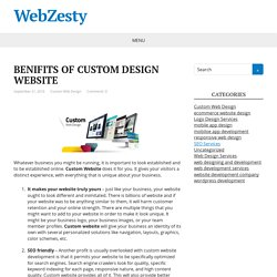 BENIFITS OF CUSTOM DESIGN WEBSITE – WebZesty