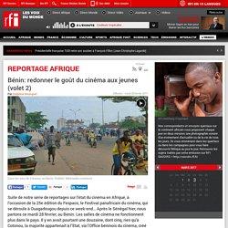 Bénin: redonner le goût du cinéma aux jeunes (volet 2)