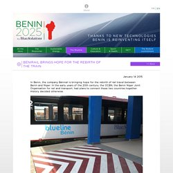 Bénirail brings hope for the rebirth of the train - Benin2025 (Bolloré Group)