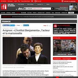 Avignon: «L'Institut Benjamenta», l'acteur et la marionnette