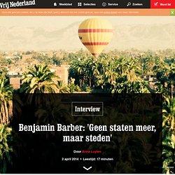 Benjamin Barber: 'Geen staten meer, maar steden'