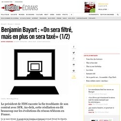 Benjamin Bayart : « On sera filtré, mais en plus on sera taxé »
