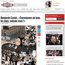 Benjamin Coriat: «Commoners detous les pays, unissez-vous !»