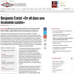 Benjamin Coriat «On vit dans une économie casino»