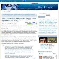 "Benjamin Wittes Responds: ""Happy to be a government proxy"""