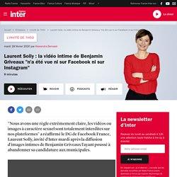 """Laurent Solly : la vidéo intime de Benjamin Griveaux """"n'a été vue ni sur Facebook ni sur Instagram"""""""