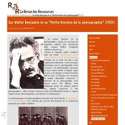 """Sur Walter Benjamin et sa """"Petite histoire de la photographie"""" (1931)"""
