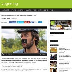 Benjamin, l'homme qui veut créer un écovillage vegan avec 0 euro