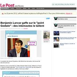 """Benjamin Lancar gaffe sur le """"point Godwin"""" : des internautes le taillent - LePost.fr"""