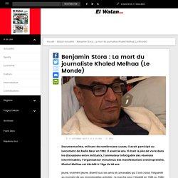 Benjamin Stora : La mort du journaliste Khaled Melhaa (Le Monde)