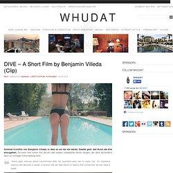 DIVE – A Short Film by Benjamin Villeda (Clip) > Fashion / Lifestyle, Film-/ Fotokunst > benjamin villeda, chicks, gigantic films, marriage, short film