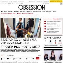 Benjamin, 25 ans : ma vie 100% made in France pendant 9 mois