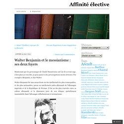 Walter Benjamin et le messianisme : ses deux foyers