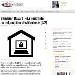 Benjamin Bayart : « La neutralité du net, un pilier des libertés