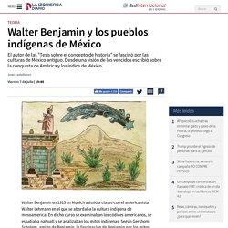 Walter Benjamin y los pueblos indígenas de México