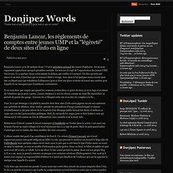 Benjamin Lancar, les règlements de comptes entre jeunes UMP et l