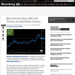 Benmosche: AIG Mortgage Unit Thrives on `Red State' Culture