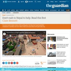 Don't rush to Nepal to help. Read this first