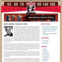 Benny Goodman: 'The King of Swing' - Swing Street