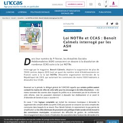 Loi NOTRe et CCAS : Benoît Calmels interrogé par les (...) - UNCCAS