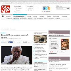 Benoît XVI : un pape de gauche ? - Catholicisme