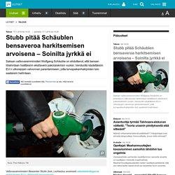 Stubb pitää Schäublen bensaveroa harkitsemisen arvoisena – Soinilta jyrkkä ei
