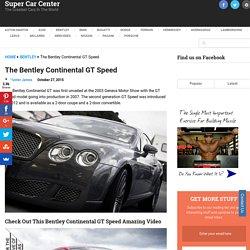 The Bentley Continental GT Speed - Super Car Center