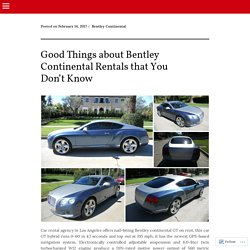 Good Things about Bentley Continental Rentals that You Don't Know