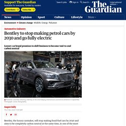 Bentley to stop making petrol cars by 2030 and go fully electric