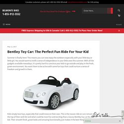Bentley Toy Car: The Perfect Fun Ride For Your Kid
